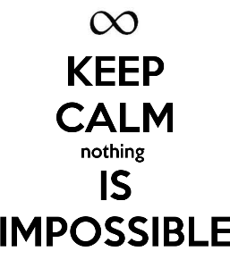 keep-calm-nothing-is-impossible